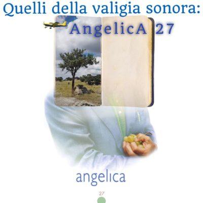 Quelli della valigia sonora: AngelicA 27 puntata 4