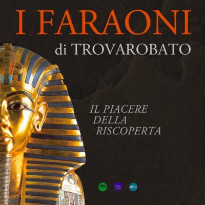 I Faraoni di Trovarobato